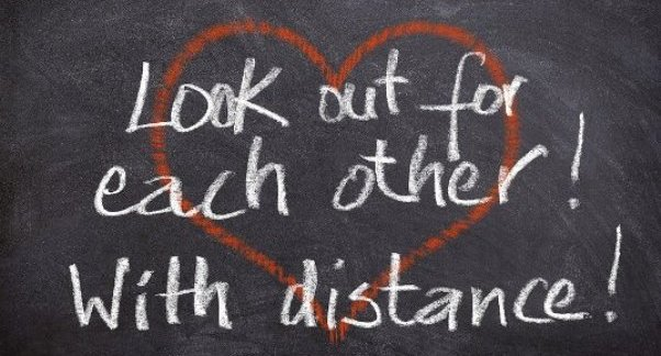 Look out for each other! With distance!