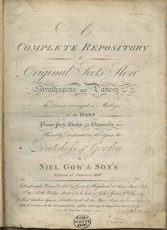 itle page of Niel Gow and Sons' A Complete Repository of Original Scots Slow Strathspeys and Dances (Edinburgh: circa 1797), signed by Niel Gow.