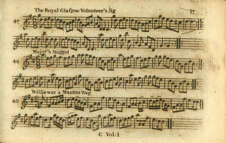 Score of 'The Royal Glasgow Volunteer's Jig', 'Major's Maggot' and 'Willie Was a Wanton Wag' from A Selection of Scotch, English, Irish and Foreign Airs Adapted to the Fife, Violin or German-Flute.
