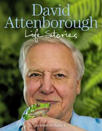 David Attenborough, life stories