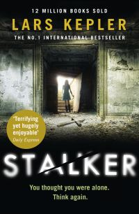 Stalker, Lars Kepler, translated from the Swedish by Neil Smith