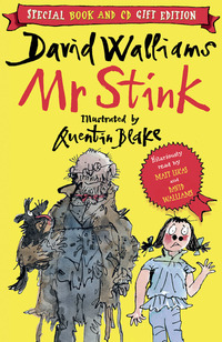 Mr Stink, read by David Walliams and Matt Lucas, special book and CD gift edition, illustrated by Q. Blake