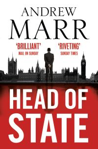 Head of state, a political entertainment, Andrew Marr