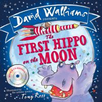 The first hippo on the moon, read by David Walliams, illustrated by T. Ross