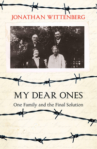 'My dear ones', one family and the Final Solution, Jonathan Wittenberg