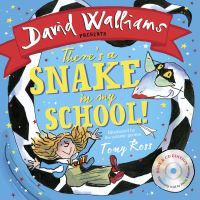 There's a snake in my school!, Illustrated by Tony Ross, read by David Walliams