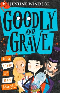 Goodly and Grave in a case of bad magic, Illustrated by Becka Moor