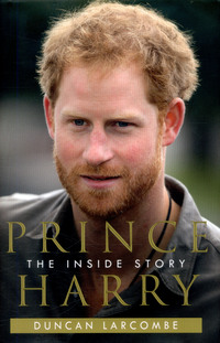 Prince Harry, the inside story, Duncan Larcombe