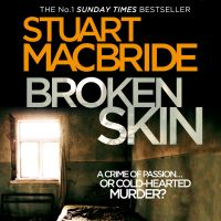 Broken skin, electronic resource, Stuart MacBride