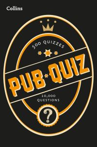 Collins pub quiz, 500 quizzes, 10,000 questions