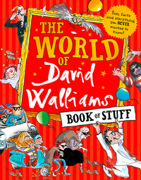 The world of David Walliams, book of stuff, Illustrated by Tony Ross