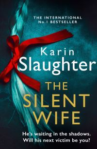 The silent wife, [electronic resource], Karin Slaughter