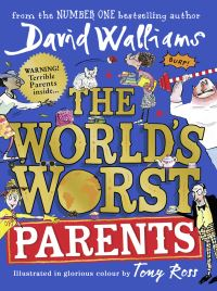 The world's worst parents, David Walliams, illustrated by Tony Ross