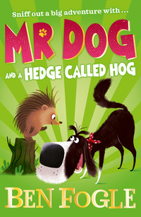 Mr Dog and a hedge called Hog, Illustrated by Nikolas Ilic