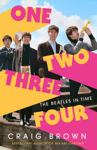 One two three four, the Beatles in time, Craig Brown