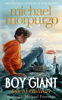 Boy giant, [electronic resource], son of Gulliver, Michael Morpurgo, illustrated by Michael Foreman