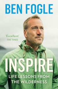 Inspire, [electronic resource], life lessons from nature, Ben Fogle