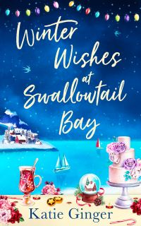 Winter wishes at Swallowtail Bay, [electronic resource], Katie Ginger
