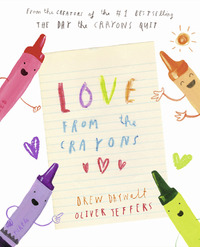 Love from the crayons, Illustrated by Oliver Jeffers