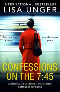 Confessions on the 7:45, [electronic resource], Lisa Unger