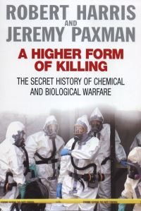 A higher form of killing, the secret history of gas and germ warfare, Robert Harris and Jeremy Paxman