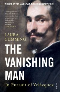 The vanishing man, in pursuit of Velazquez, Laura Cumming