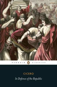 In defence of the republic, by Cicero, translated by Siobhan McElduff