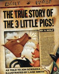 The true story of the 3 little pigs, Illustrated by Lane Smith