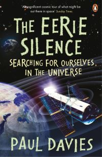 The eerie silence, searching for ourselves in the universe, Paul Davies
