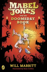 Mabel Jones and the doomsday book, Illustrated by Ross Collins