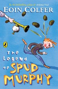 The legend of Spud Murphy / Eoin Colfer / illustrated by Tony Ross