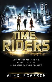 Time riders / Alex Scarrow
