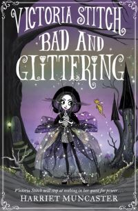Bad and glittering, Illustrated by Harriet Muncaster