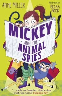Mickey and the animal spies, Illustrated by Becka Moor