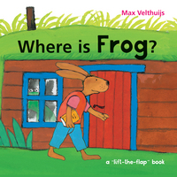 Where is Frog?, a lift-the-flap book, Illustrated by Max Velthuijs