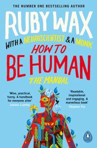 How to be human, the manual, Ruby Wax