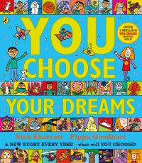 You choose your dreams, Illustrated by Nick Sharratt
