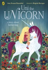 Uni the unicorn, Illustrated by Brigette Barrager