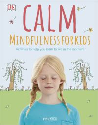 Calm, [electronic resource], mindfulness for kids, Wynne Kinder