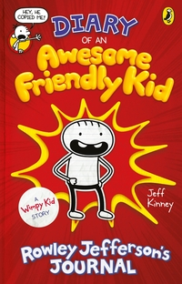 Diary of an awesome friendly kid, Rowley Jefferson's journal, Illustrated by Jeff Kinney