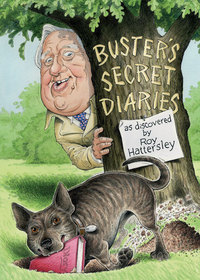 Buster's secret diaries, as discovered by Roy Hattersley