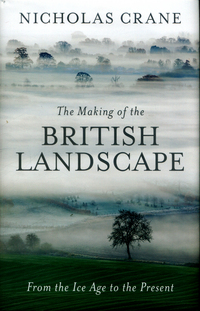 The making of the British landscape, Nicholas Crane