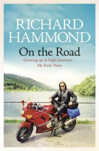 On the road, growing up in eight journeys - my early years, Richard Hammond