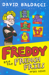 Freddy and the French Fries, Fries alive!, illustrated by R. Baldacci