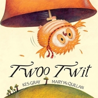 Twoo Twit, illustrated by M. McQuillan