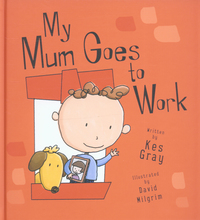 My mum goes to work, illustrated by D. Milgrim