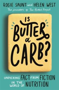 Is butter a carb?, Rosie Saunt and Helen West