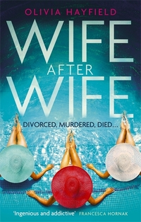 Wife after wife, Olivia Hayfield