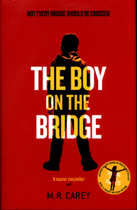 The boy on the bridge / M.R. Carey