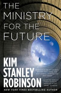The ministry for the future, Kim Stanley Robinson